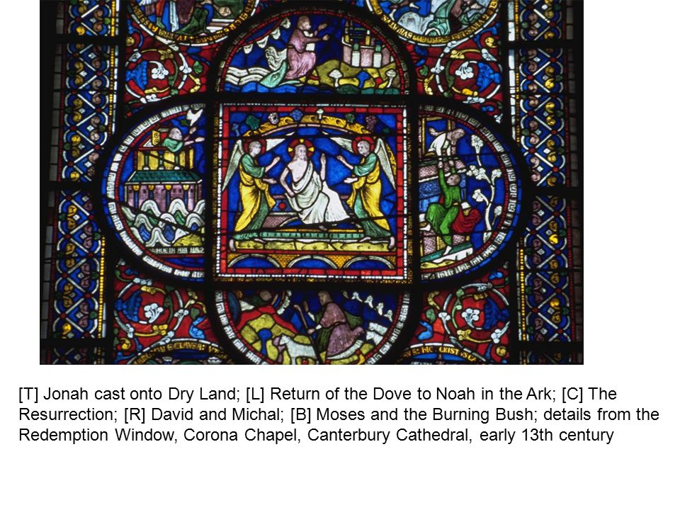 [T] Jonah cast onto Dry Land; [L] Return of the Dove to Noah in the Ark; [C] The Resurrection; [R] David and Michal; [B] Moses and the Burning Bush; details from the Redemption Window, Corona Chapel, Canterbury Cathedral, early 13th century